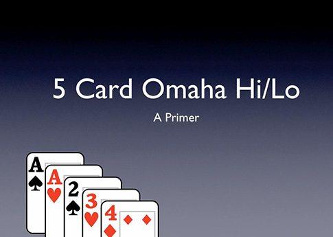 5 CARD OMAHA & 5 CARD HI:LO