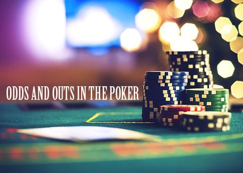 ODDS AND OUTS IN THE POKER