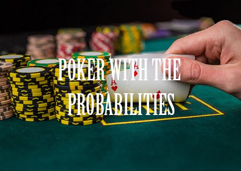 POKER WITH THE PROBABILITIES